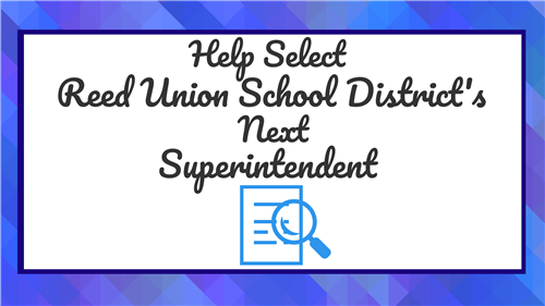 Help Select Reed Union School District's Next Superintendent